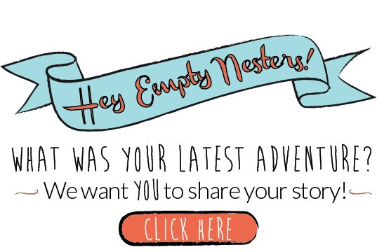 Empty Nesters Share Your Story