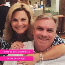 7 Ways to Build Happiness in the Empty Nest